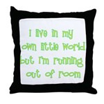 I Live In My Own Little World Throw Pillow