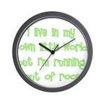 I Live In My Own Little World Wall Clock