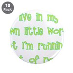 "I Live In My Own Little World 3.5"" Button (10"