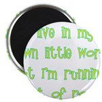 "I Live In My Own Little World 2.25"" Magnet (1"