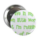"I Live In My Own Little World 2.25"" Button (1"