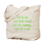 I Live In My Own Little World Tote Bag