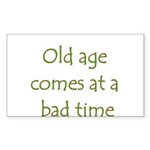 Old Age Comes At A Bad Time Sticker (Rectangle 50