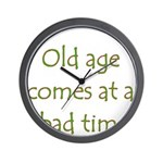 Old Age Comes At A Bad Time Wall Clock