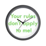 Your Rules Don't Apply To Me Wall Clock