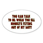 You Can Talk To Me When.... Sticker (Oval 10 pk)