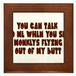 You Can Talk To Me When.... Framed Tile