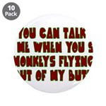 "You Can Talk To Me When.... 3.5"" Button (10 p"