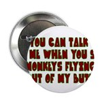 "You Can Talk To Me When.... 2.25"" Button (100"