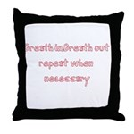 Breath In Breath Out.... Throw Pillow