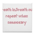 Breath In Breath Out.... Tile Coaster