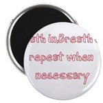 "Breath In Breath Out.... 2.25"" Magnet (10 pac"