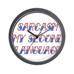 Sarcasm My Second Language Wall Clock