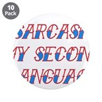 "Sarcasm My Second Language 3.5"" Button (10 pa"