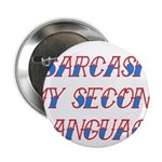 "Sarcasm My Second Language 2.25"" Button"