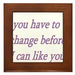 You Have To Change Before I C Framed Tile