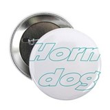 "Horn Dog 2.25"" Button (10 pack)"