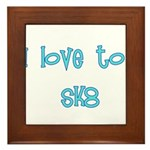 I Love To Sk8 Framed Tile