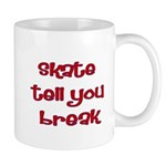 Skate Tell You Break Mug
