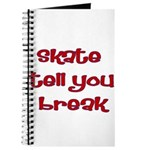 Skate Tell You Break Journal