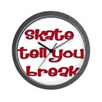 Skate Tell You Break Wall Clock
