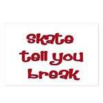 Skate Tell You Break Postcards (Package of 8)