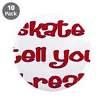 Skate Tell You Break 3.5