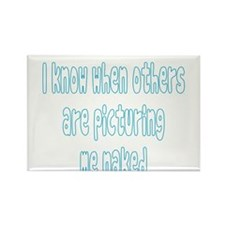 I Know When Others Are Pictur Rectangle Magnet (10