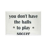 You Don't Have The Balls To P Rectangle Magnet (10