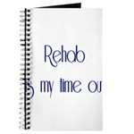 Rehab Is My Time Out Journal