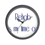 Rehab Is My Time Out Wall Clock