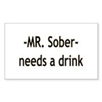 Mr. Sober Needs A Beer Sticker (Rectangle 10 pk)
