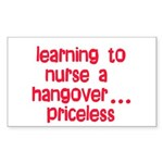 Learning To Nurse A Hangover. Sticker (Rectangle)