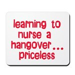 Learning To Nurse A Hangover. Mousepad