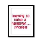 Learning To Nurse A Hangover. Framed Panel Print