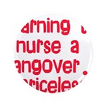 "Learning To Nurse A Hangover. 3.5"" Button"