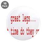 "Great Legs What Time Do They 3.5"" Button (10"