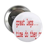 "Great Legs What Time Do They 2.25"" Button (10"