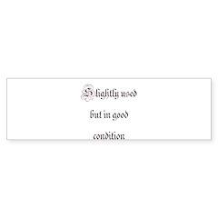 Slightly Used But In Good Con Sticker (Bumper 50 p
