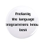 "Profanity The Language Progam 3.5"" Button (10"