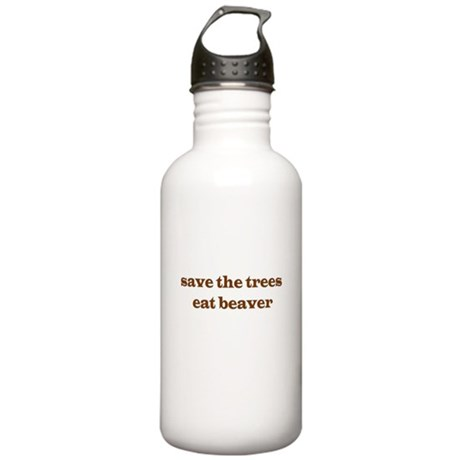 Save The Trees Eat A Beaver Stainless Water Bottle