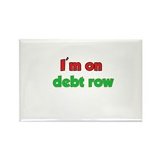 I'm On Debt Row Rectangle Magnet