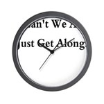 CAN'T WE ALL JUST GET ALONG Wall Clock