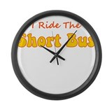 I RIDE THE SHORT BUS Large Wall Clock