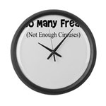 TOO MANY FREAKS NOT ENOUGH CI Large Wall Clock