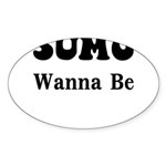 SUMO WANNA BE Sticker (Oval 10 pk)