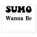 SUMO WANNA BE Small Poster