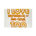 I LOVE WATERMELON AND FRIED C Rectangle Magnet (10