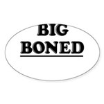 BIG BONED Sticker (Oval 50 pk)