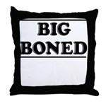 BIG BONED Throw Pillow